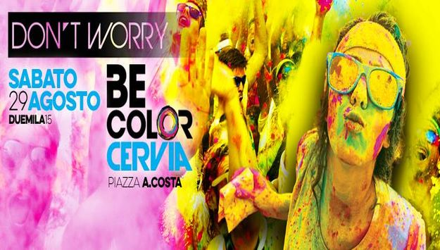 BE COLOR CERVIA - Sabato 29 Agosto 2015