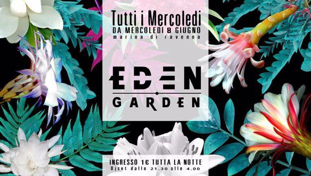 EDEN GARDEN -OPENING- Mercoledi' 8 giugno 2016
