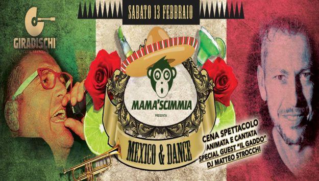 MAMA'SCIMMIA- MEXICO & DANCE Sabato 13 febbraio 2016