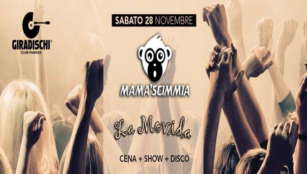 MAMA'SCIMMIA - LA MOVIDA- Sabato 28 novembre 2015