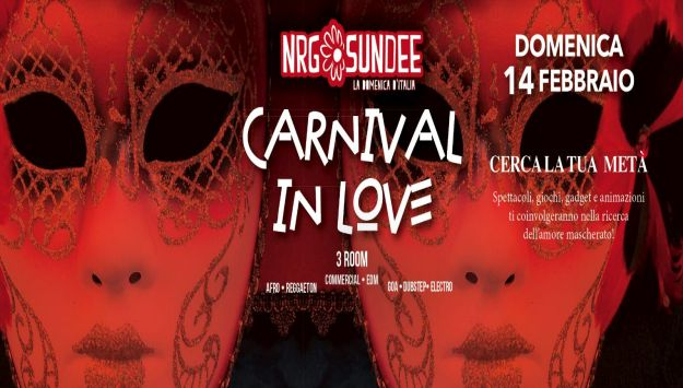 NRG SUNDEE Official Event @Carnival In Love - Domenica 14 febbraio 2016
