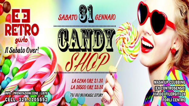 CANDY SHOP PARTY - Retrogusto - Forli - 31 Gennaio 2015