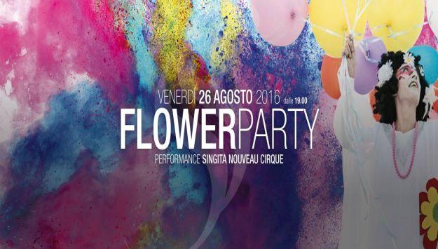 Flower Party Venerdi' 26 Agosto 2016 - Singita