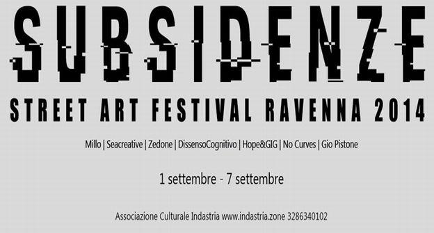 SUBSIDENZE - STREET ART FESTIVAL - RAVENNA 2014