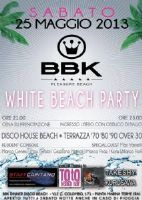 BBK Pleasure Beach - WHITE BEACH PARTY